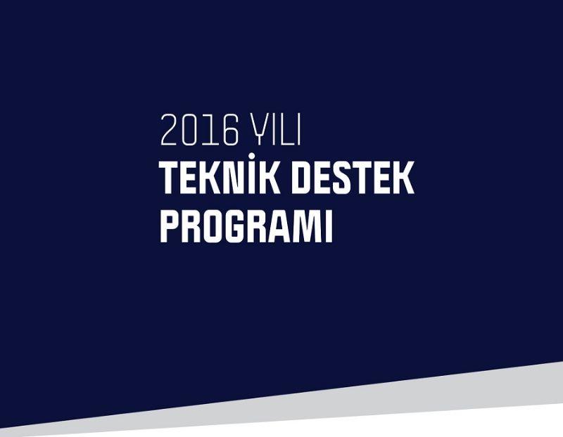 2016 Yılı Teknik Destek Programı