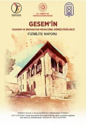 Gesem'in Tasarım ve İnovasyon Merkezine Dönüştürülmesi Fizibilitesi