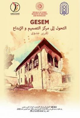 Gesem'in Tasarım ve İnovasyon Merkezine Dönüştürülmesi Fizibilitesi(Arapça)