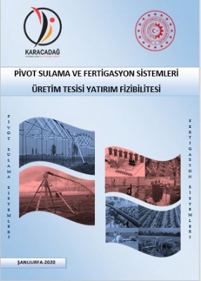 Pivot ve Fertigasyon Sistemleri Üretim Tesisi Yatırım Fizibilitesi