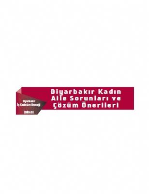 Diyarbakır Kadın ve Aile Sorunları ve Çözüm Önerileri