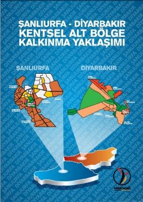 Şanlıurfa - Diyarbakır Kentsel Alt Bölge Kalkınma Yaklaşımı