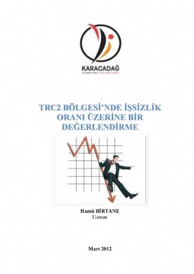 Trc2 Bölgesi'nde İşsizlik Oranı Üzerine Bir Değerlendirme