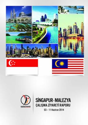 Singapur-Malezya Çalışma Ziyareti Raporu