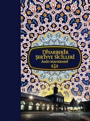 Osmanlı Dönemine Ait Diyarbakır Kadı Sicilleri ve Ahkam Defterlerinin Transkripsiyonu Projesi