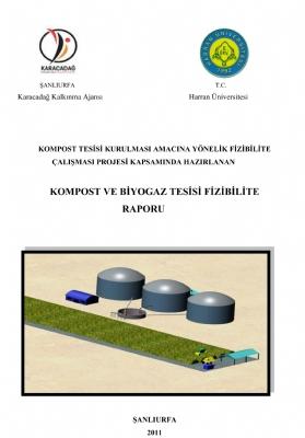 Kompost ve Biyogaz Tesisi Fizibilite Raporu ( Harran Üniversitesi, Karacadağ Ka 2011)