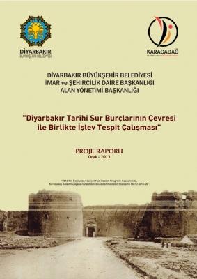 Diyarbakır Tarihi Sur Burçlarının Çevresi ile Birlikte İşlev Tespiti Çalışması Projesi