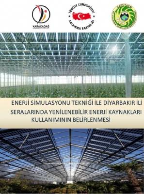 Enerji Similasyonu Tekniği ile Diyarbakır İli Seralarında Yenilenebilir Enerji Kaynaklarının Kullanımının Belirlenmesi Projesi