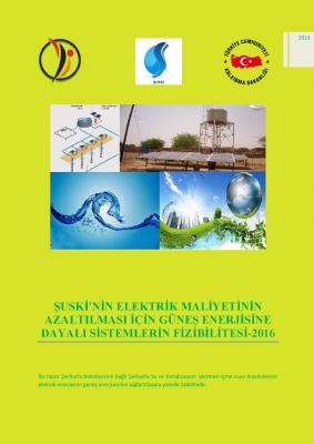 ŞUSKİ'nin Elektrik Maliyetinin Azaltılması İçin Güneş Enerjisine Dayalı Sistemlerin Fizibilitesi
