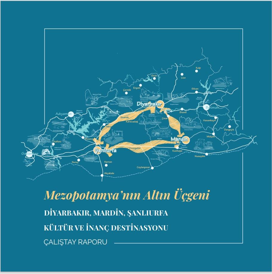 Mezopotamya'nın Altın Üçgeni Diyarbakır- Mardin-şanlıurfa Kültür ve İnanç Destinasyonu Çalıştayı Raporu Yayınlandı
