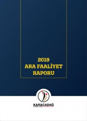 2019 Yılı Ara Faaliyet Raporu