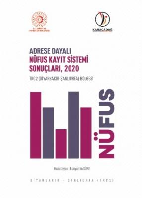 2020 TRC2 ( Diyarbakır-Şanlıurfa ) Bölgesi Adrese Dayalı Nüfus Kayıt Sistemi ( ADNKS ) Sonuçları