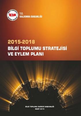 Bilgi Toplumu Stratejisi ve Eylem Planı (2015-2018)